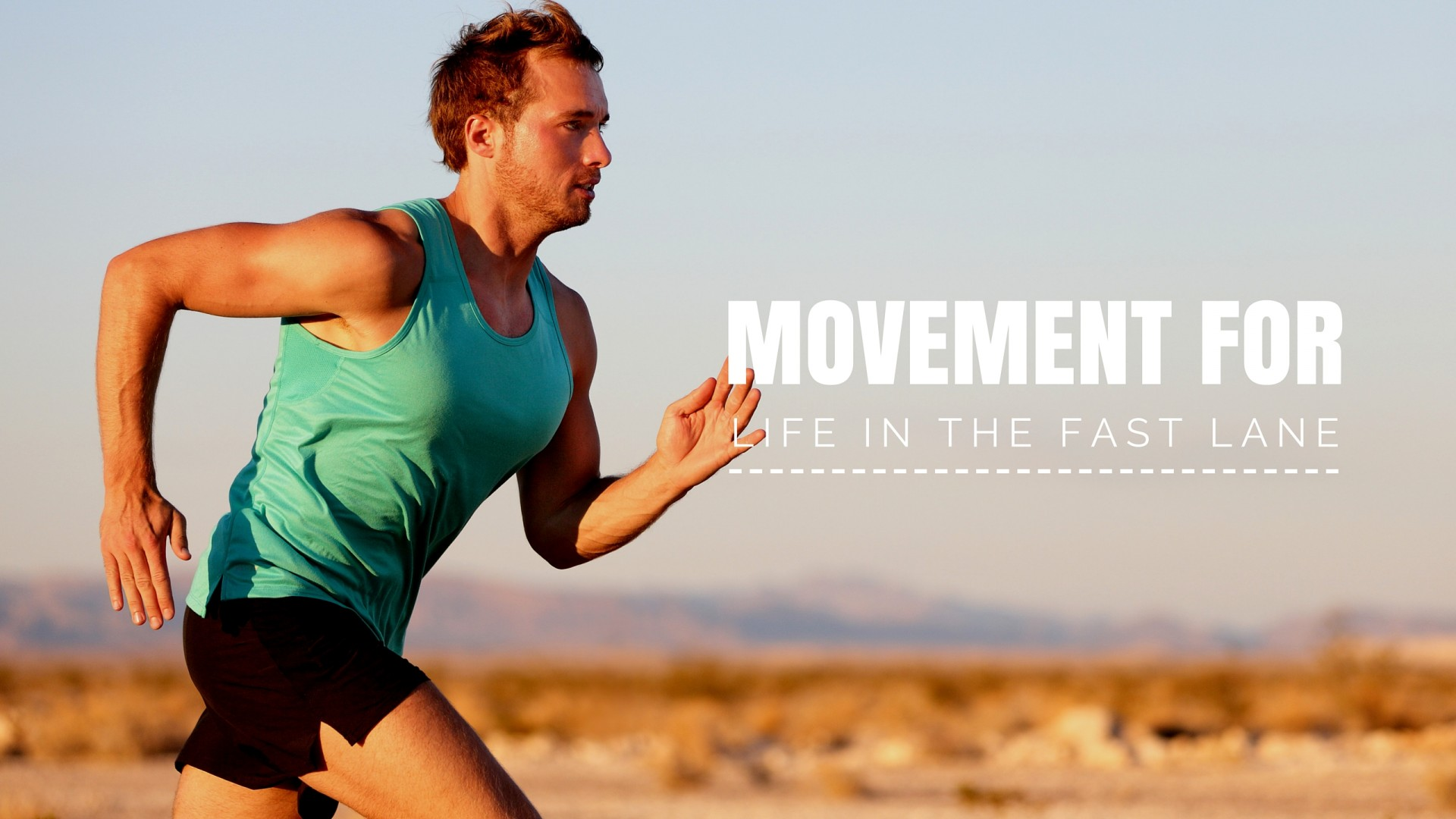Movement for life in the fast lane