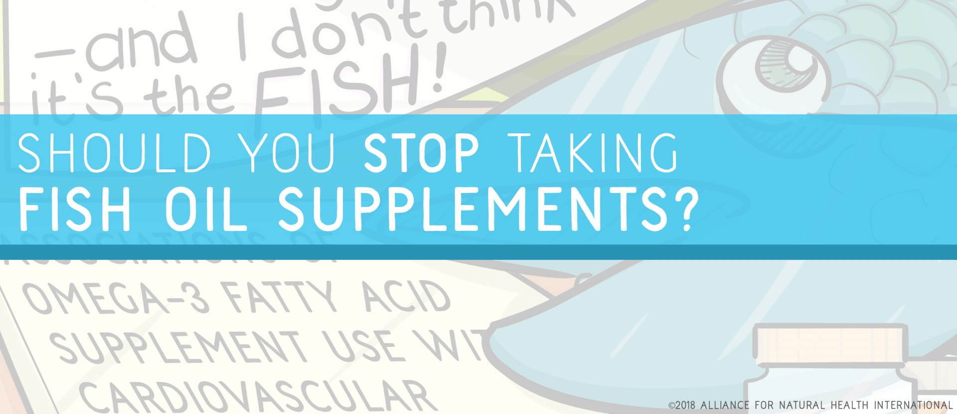 Should you stop taking fish oil supplements alliance for How much fish oil should you take